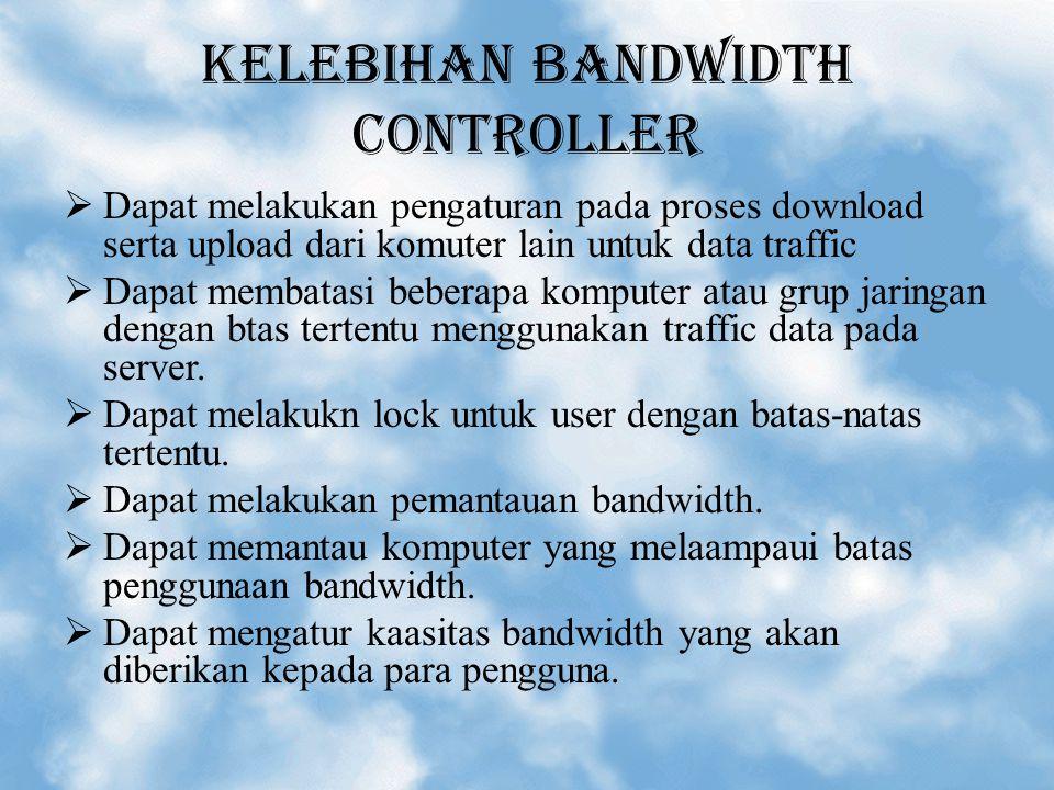 KELEBIHAN BANDWIDTH CONTROLLER