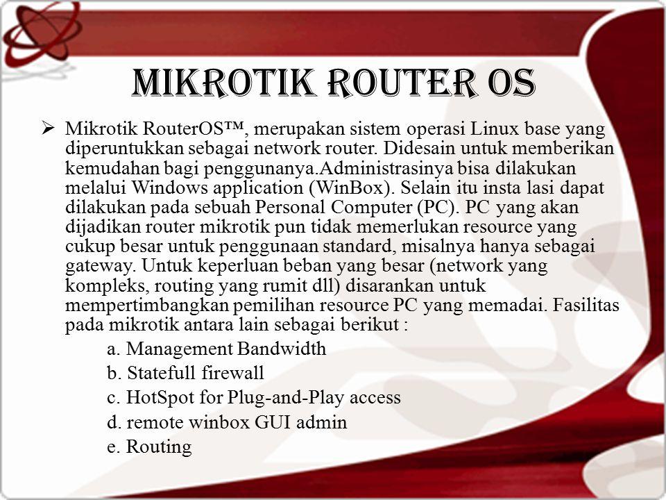 MIKROTIK ROUTER OS