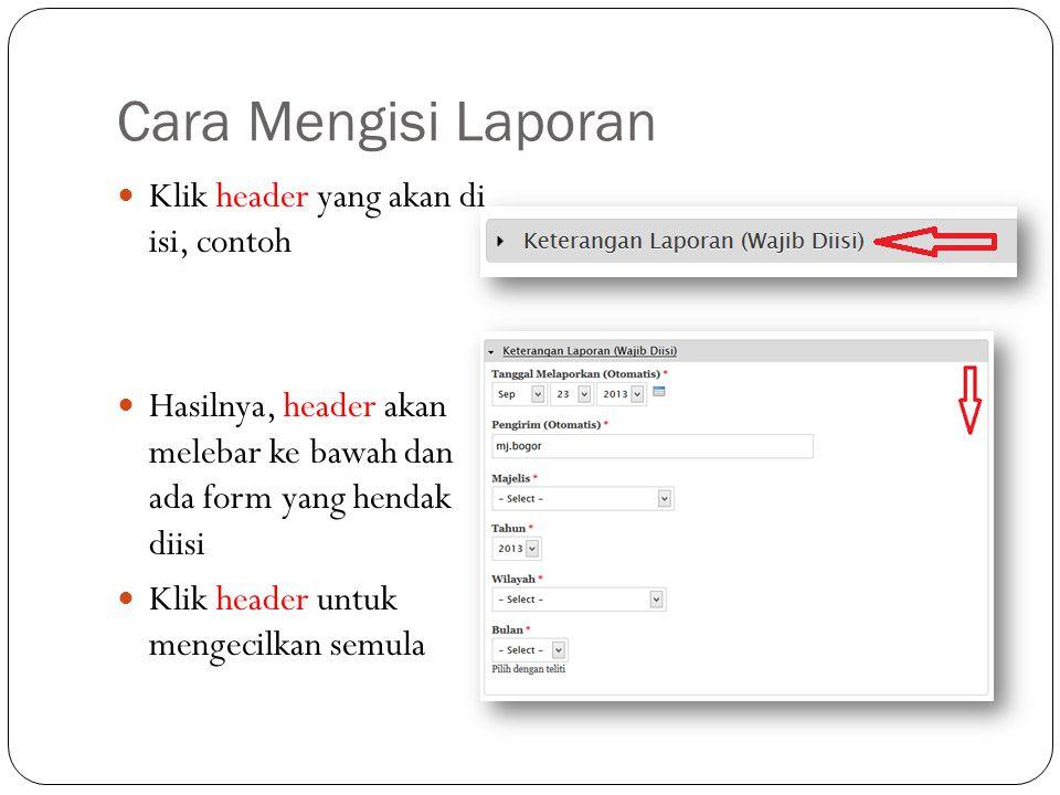 Cara Mengisi Laporan Klik header yang akan di isi, contoh