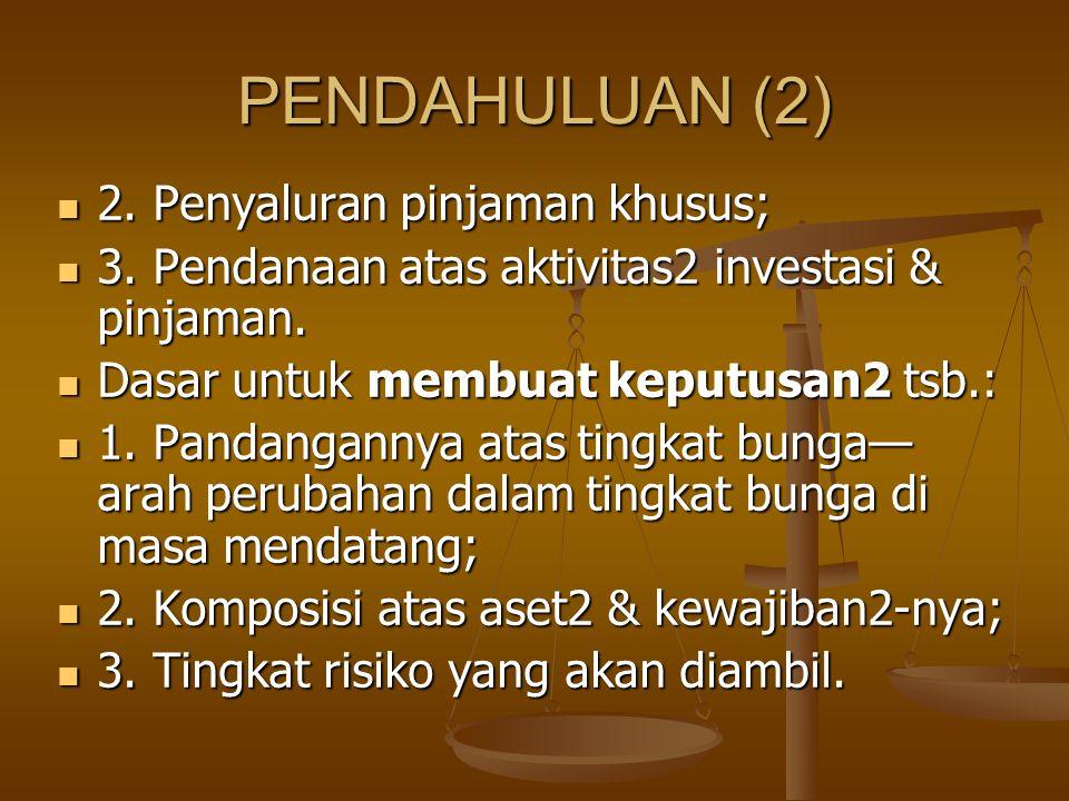 PENDAHULUAN (2) 2. Penyaluran pinjaman khusus;