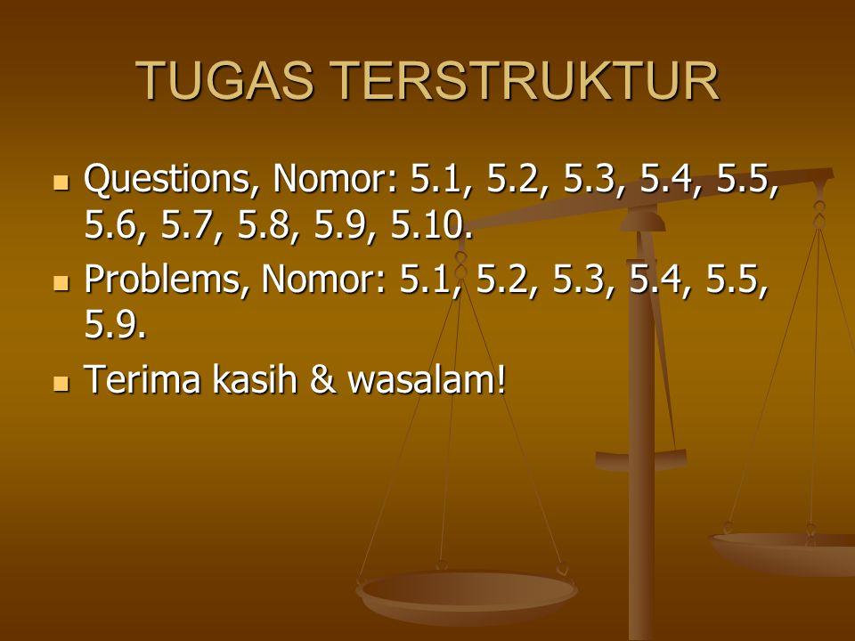 TUGAS TERSTRUKTUR Questions, Nomor: 5.1, 5.2, 5.3, 5.4, 5.5, 5.6, 5.7, 5.8, 5.9, 5.10. Problems, Nomor: 5.1, 5.2, 5.3, 5.4, 5.5, 5.9.