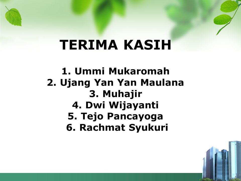 TERIMA KASIH 1. Ummi Mukaromah 2. Ujang Yan Yan Maulana 3. Muhajir 4