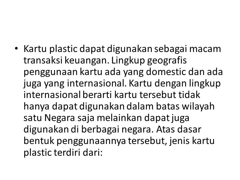 Kartu plastic dapat digunakan sebagai macam transaksi keuangan