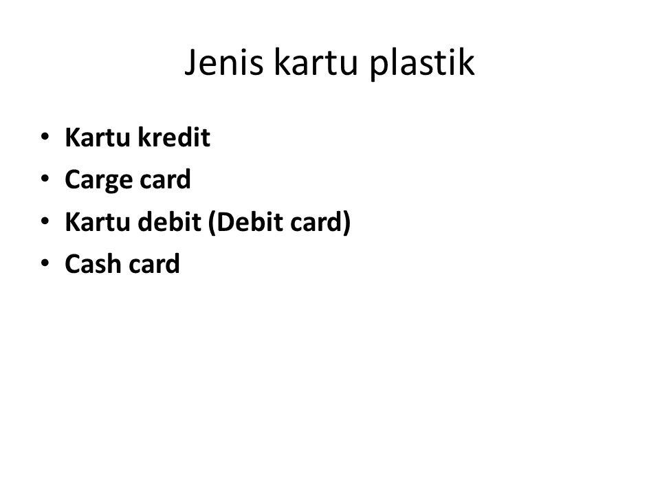 Jenis kartu plastik Kartu kredit Carge card Kartu debit (Debit card)
