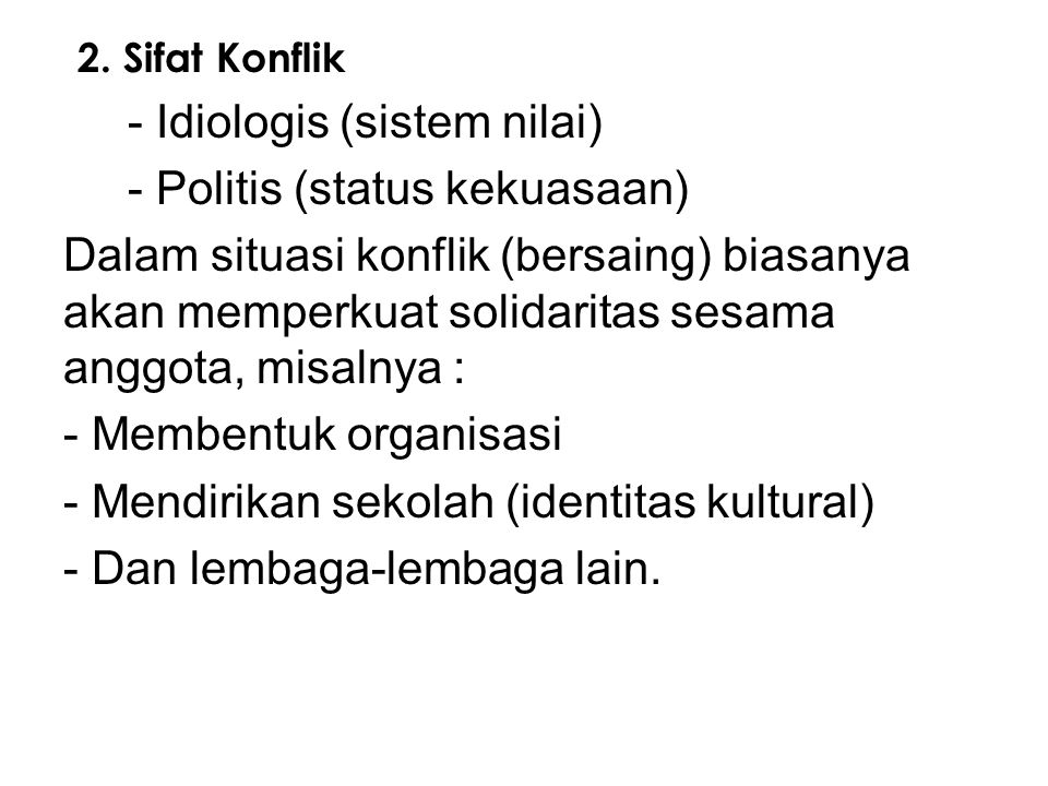 - Idiologis (sistem nilai) - Politis (status kekuasaan)