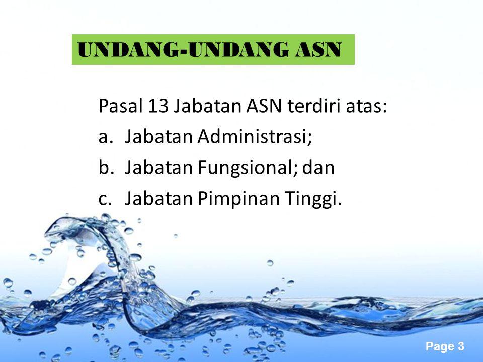 UNDANG-UNDANG ASN Pasal 13 Jabatan ASN terdiri atas: Jabatan Administrasi; Jabatan Fungsional; dan.