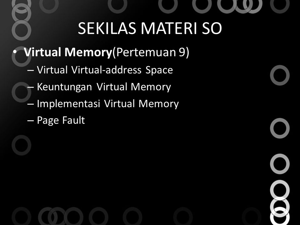 SEKILAS MATERI SO Virtual Memory(Pertemuan 9)