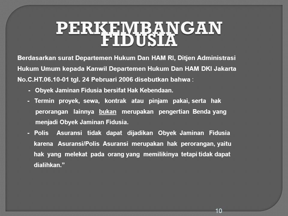 PERKEMBANGAN FIDUSIA Berdasarkan surat Departemen Hukum Dan HAM RI, Ditjen Administrasi.