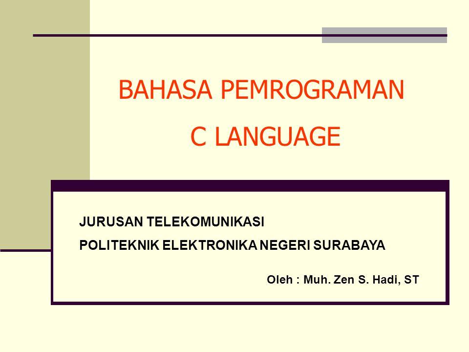 BAHASA PEMROGRAMAN C LANGUAGE JURUSAN TELEKOMUNIKASI