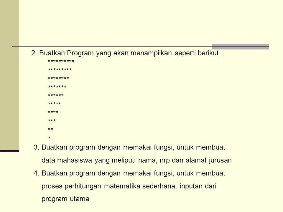 2. Buatkan Program yang akan menampilkan seperti berikut :