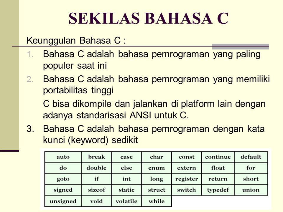 SEKILAS BAHASA C Keunggulan Bahasa C :