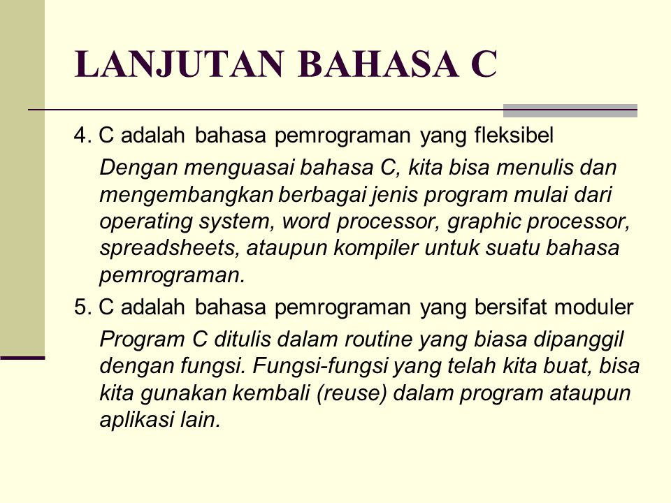 LANJUTAN BAHASA C 4. C adalah bahasa pemrograman yang fleksibel