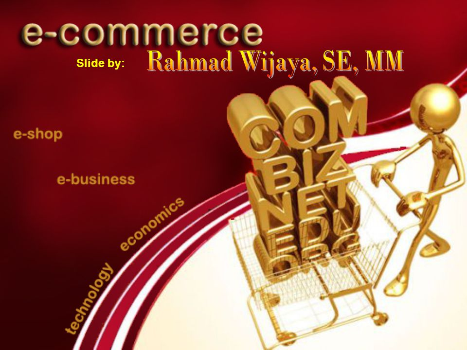Rahmad Wijaya, SE, MM Slide by:
