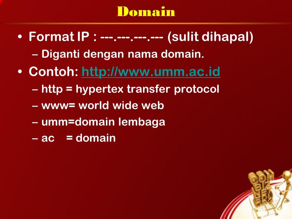 Domain Format IP : ---.---.---.--- (sulit dihapal)