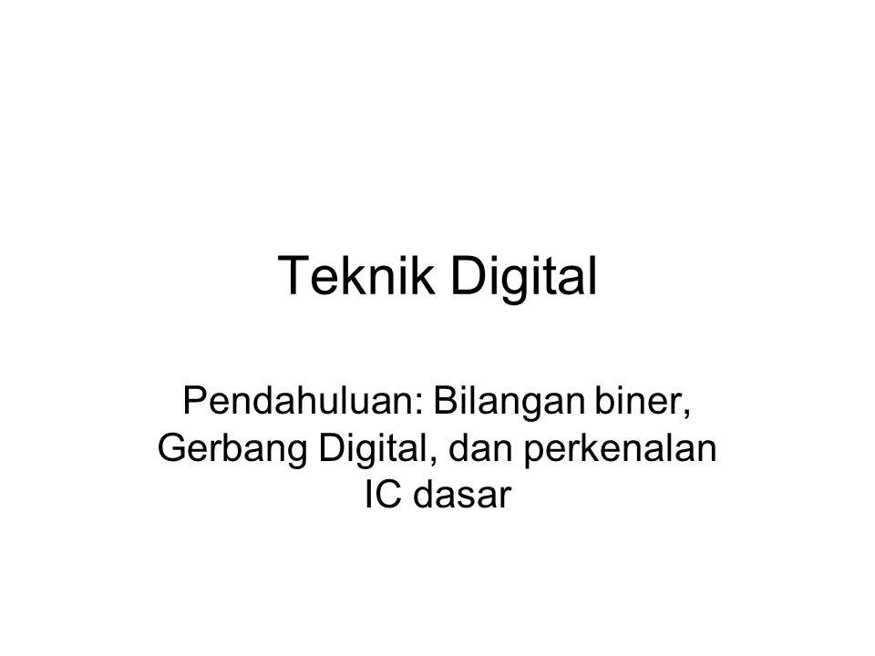 Pendahuluan: Bilangan biner, Gerbang Digital, dan perkenalan IC dasar