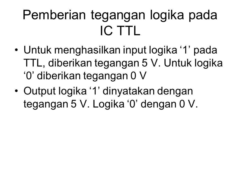 Pemberian tegangan logika pada IC TTL