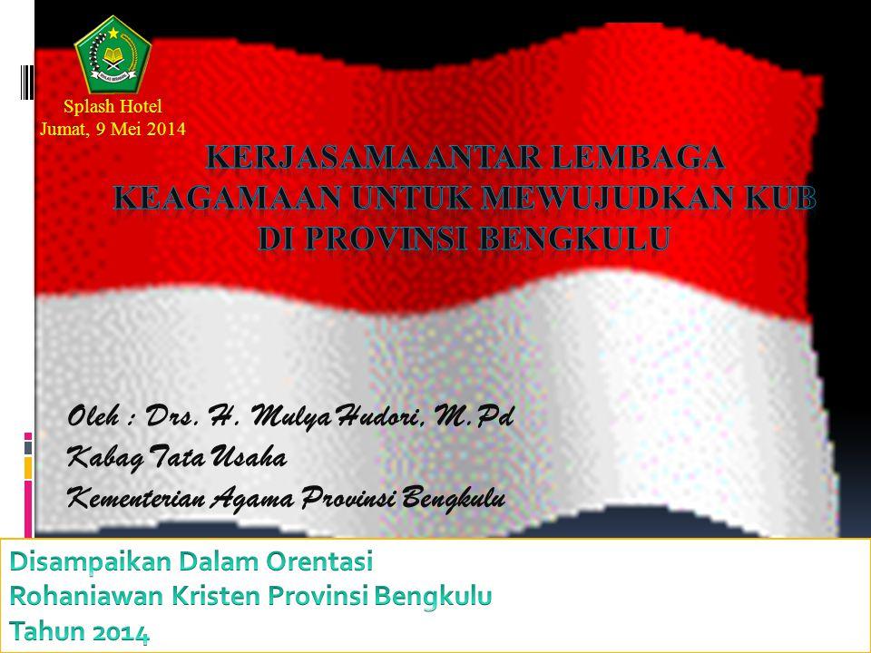 Oleh : Drs. H. Mulya Hudori, M.Pd Kabag Tata Usaha