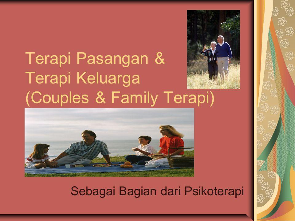 Terapi Pasangan & Terapi Keluarga (Couples & Family Terapi)