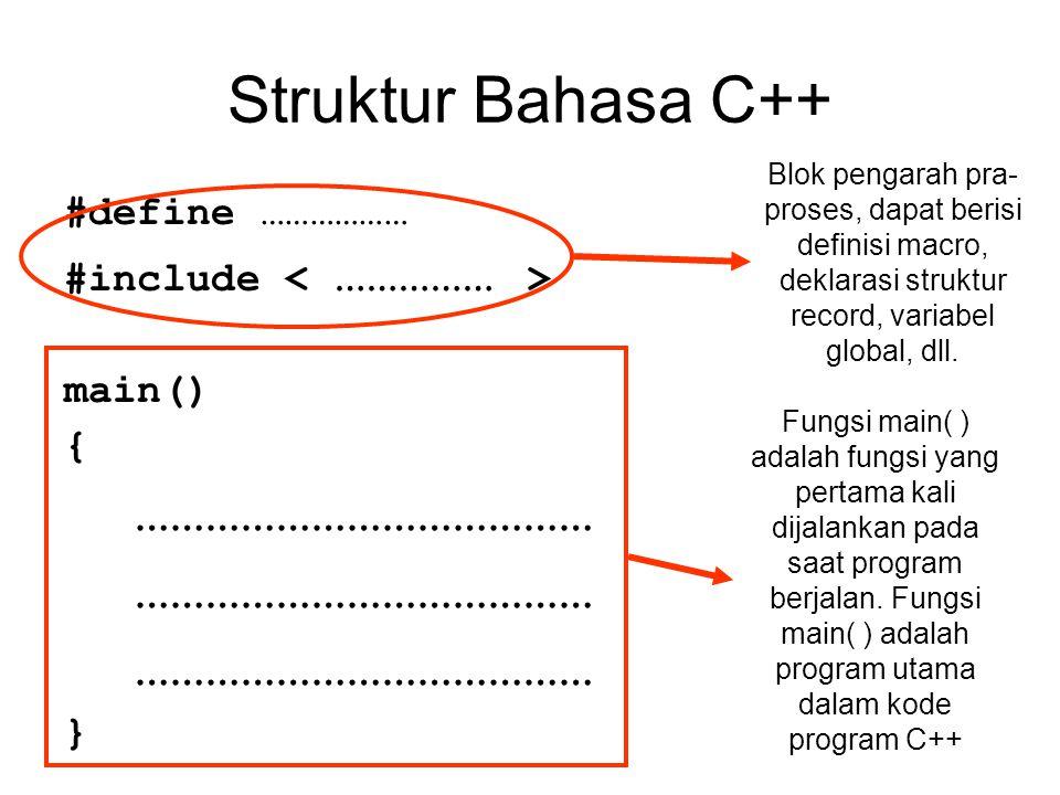 Struktur Bahasa C++ ………………………………… #define ………………