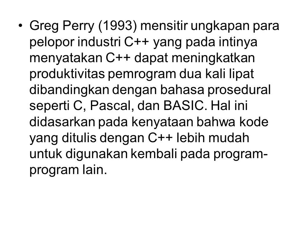 Greg Perry (1993) mensitir ungkapan para pelopor industri C++ yang pada intinya menyatakan C++ dapat meningkatkan produktivitas pemrogram dua kali lipat dibandingkan dengan bahasa prosedural seperti C, Pascal, dan BASIC.