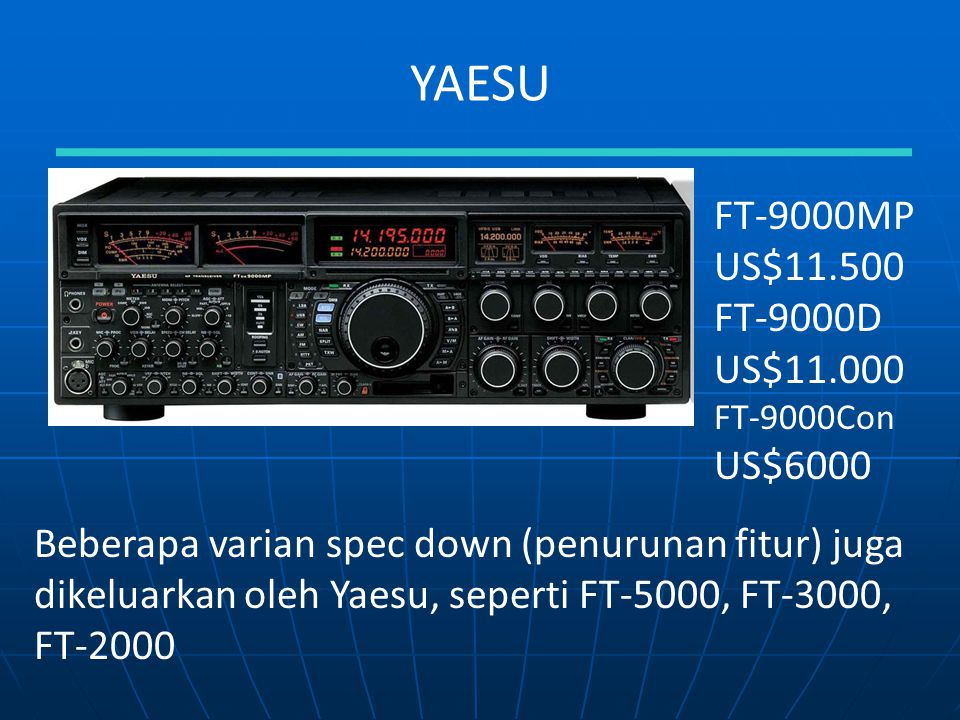 YAESU FT-9000MP US$11.500 FT-9000D US$11.000 US$6000