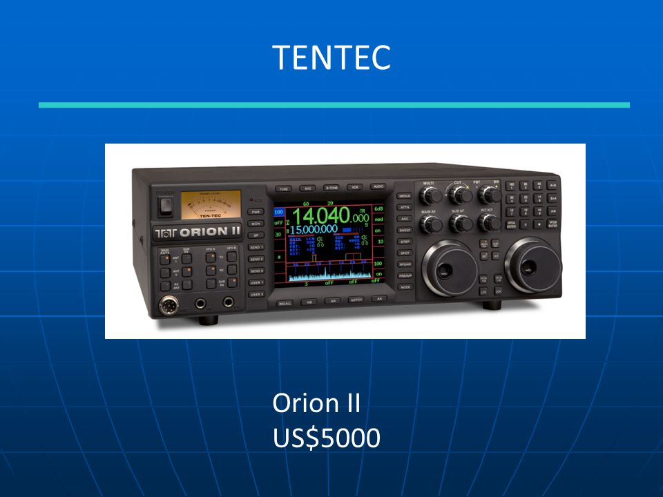 TENTEC Orion II US$5000