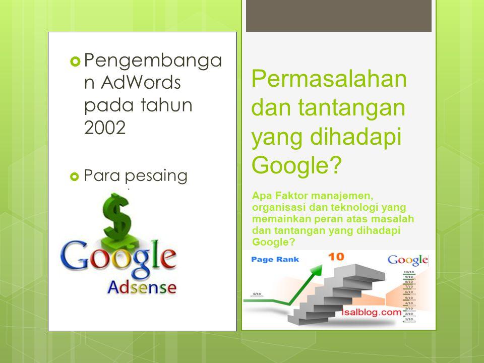 Permasalahan dan tantangan yang dihadapi Google