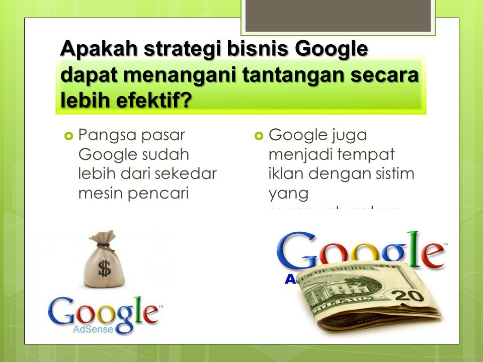Apakah strategi bisnis Google dapat menangani tantangan secara lebih efektif