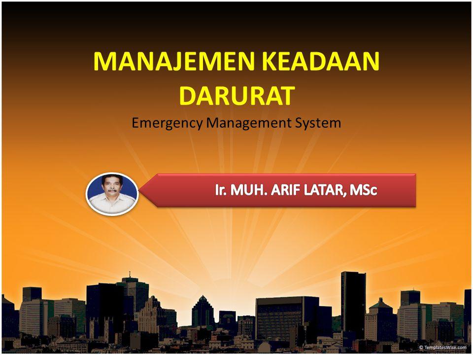 MANAJEMEN KEADAAN DARURAT Emergency Management System