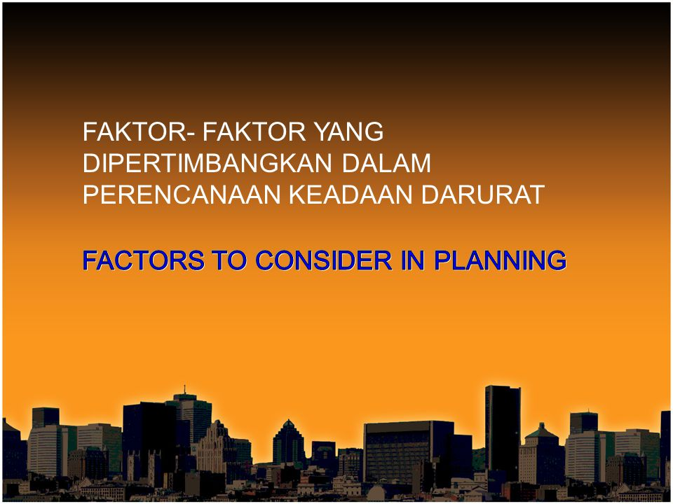 FACTORS TO CONSIDER IN PLANNING