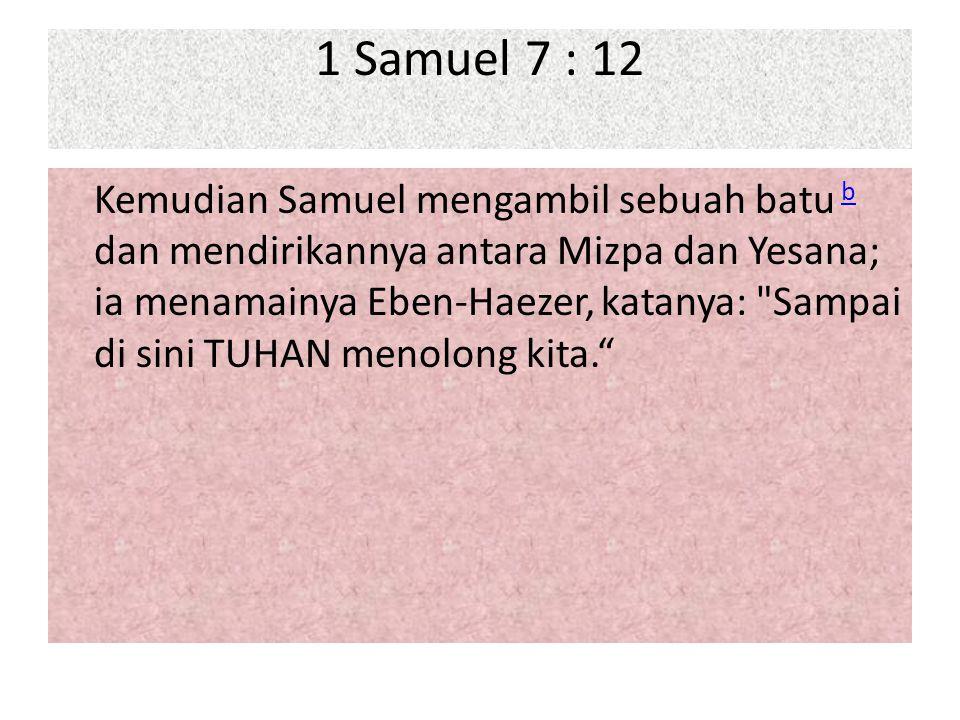 1 Samuel 7 : 12