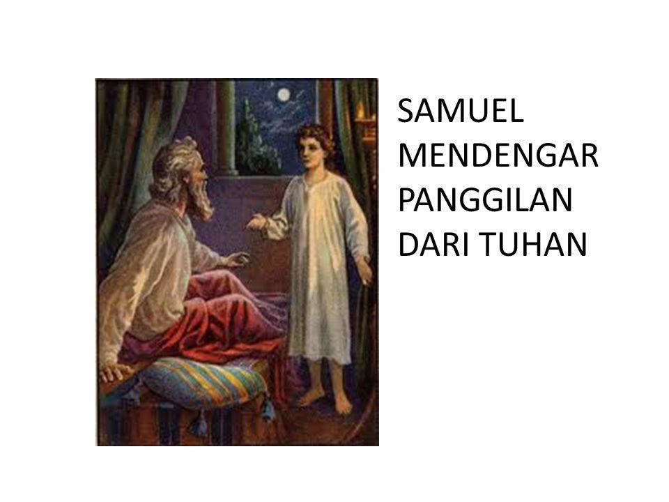 SAMUEL MENDENGAR PANGGILAN DARI TUHAN