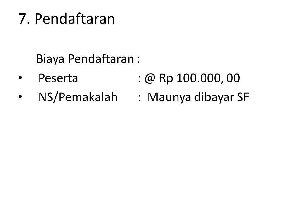 7. Pendaftaran Biaya Pendaftaran : Peserta : @ Rp 100.000, 00