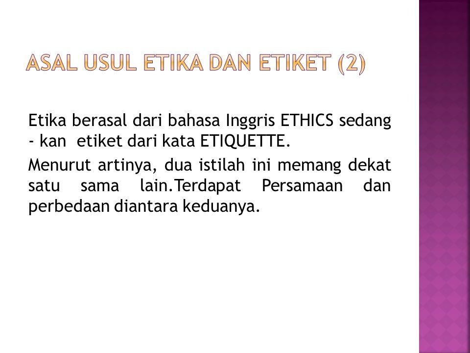 Asal usul Etika dan etiket (2)
