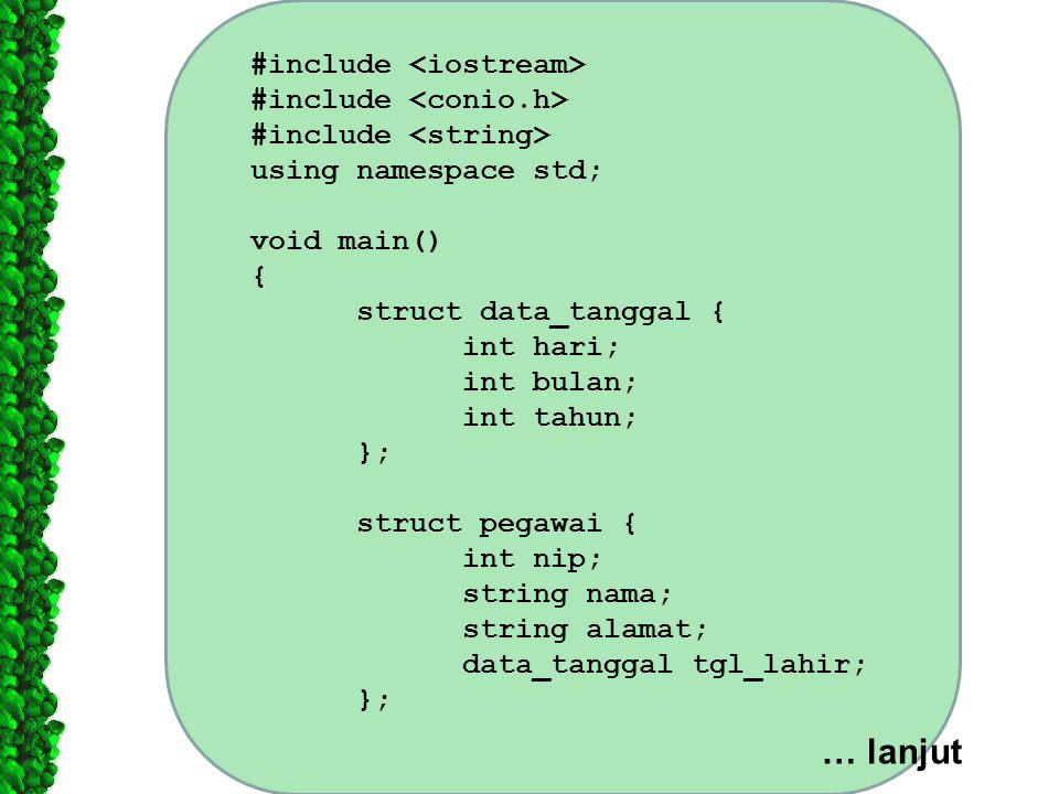 … lanjut #include <iostream> #include <conio.h>