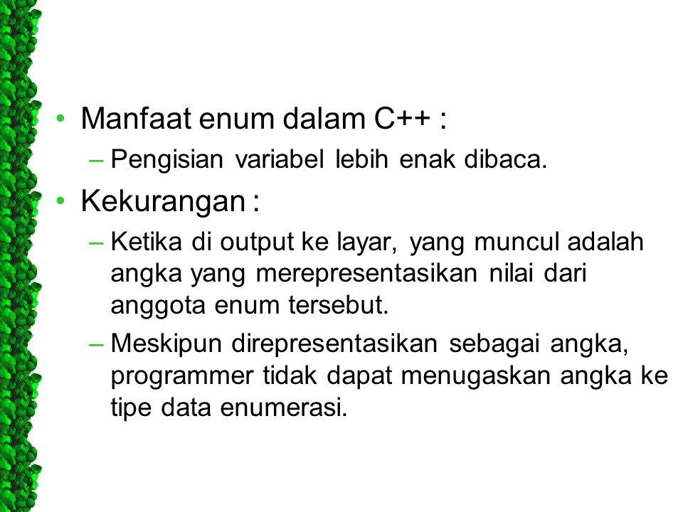 Manfaat enum dalam C++ : Kekurangan :