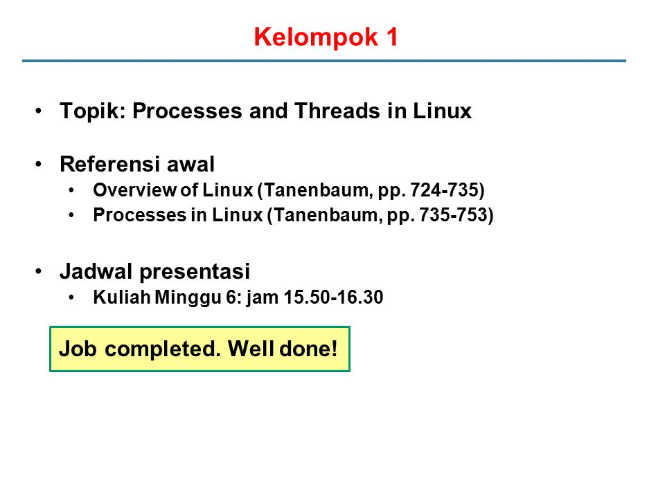 Kelompok 1 Topik: Processes and Threads in Linux Referensi awal