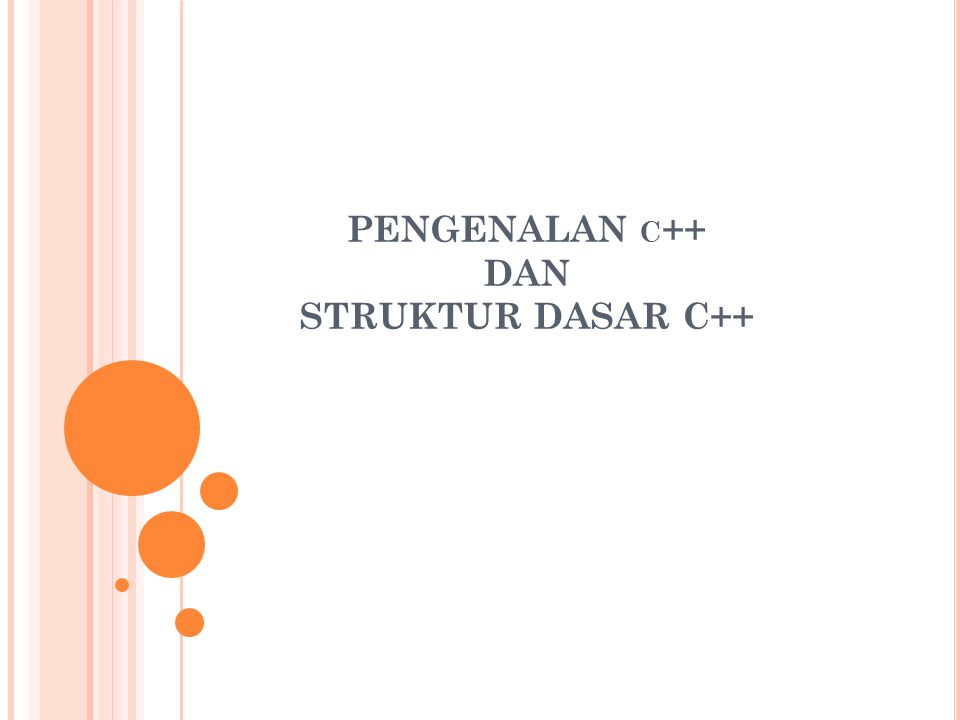 PENGENALAN c++ DAN STRUKTUR DASAR C++