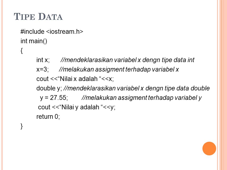 Tipe Data #include <iostream.h> int main() {