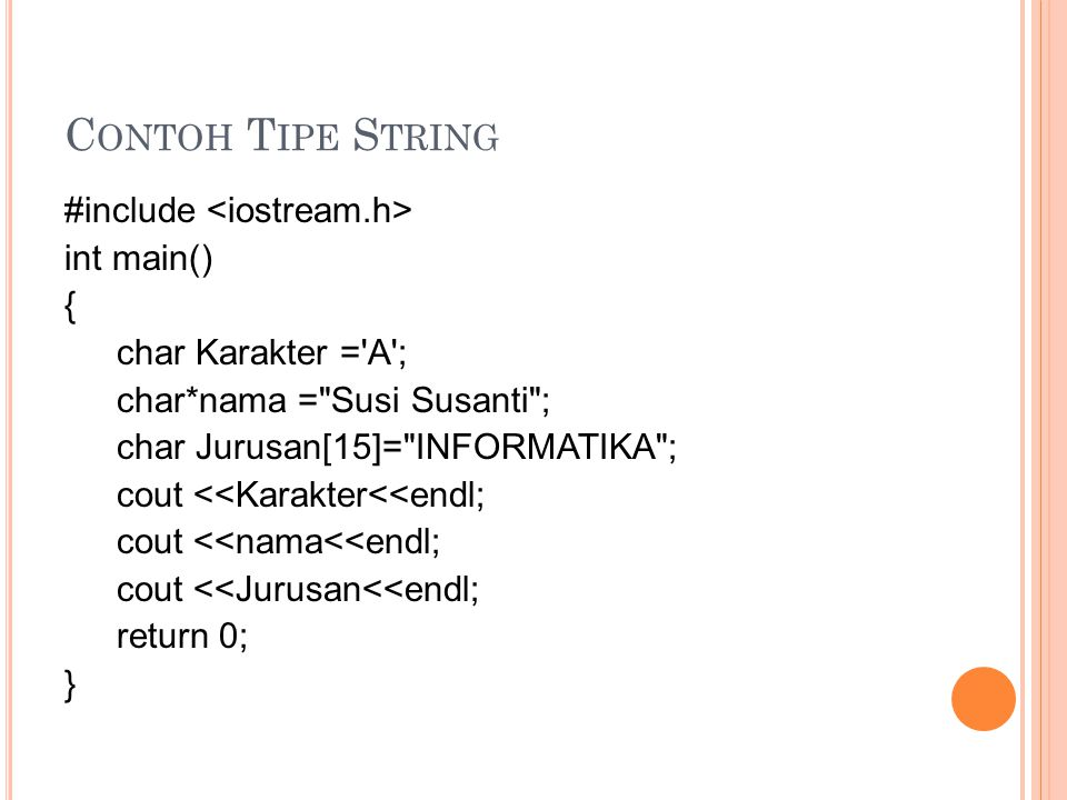 Contoh Tipe String #include <iostream.h> int main() {