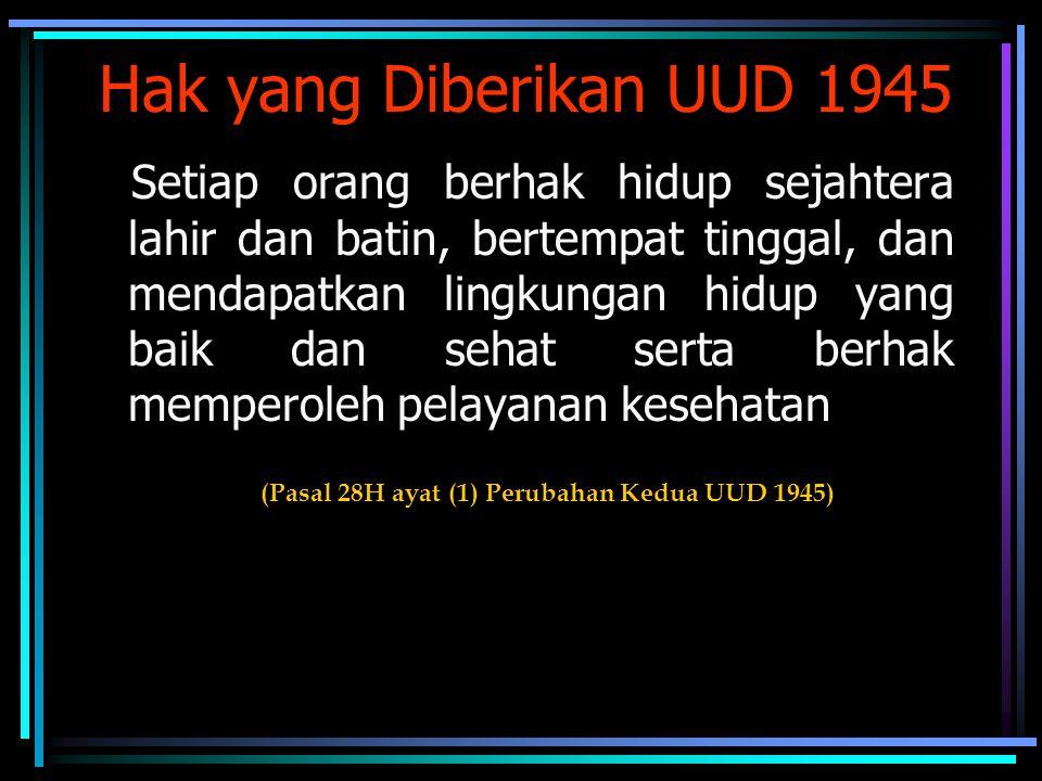 (Pasal 28H ayat (1) Perubahan Kedua UUD 1945)
