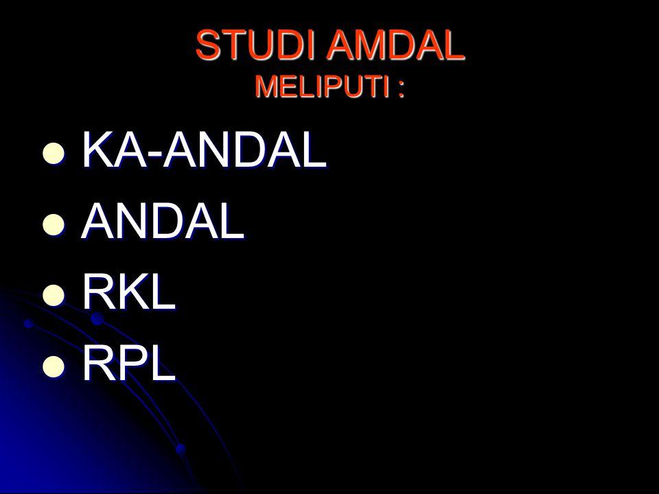 STUDI AMDAL MELIPUTI : KA-ANDAL ANDAL RKL RPL