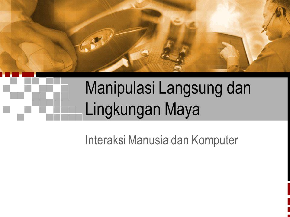 Manipulasi Langsung dan Lingkungan Maya