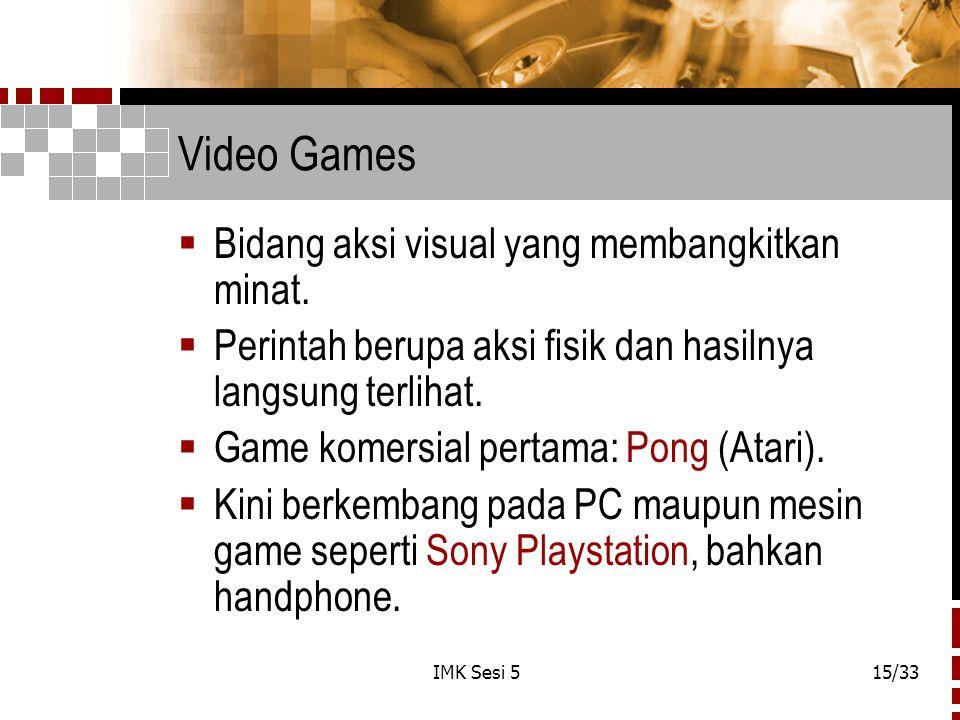 Video Games Bidang aksi visual yang membangkitkan minat.