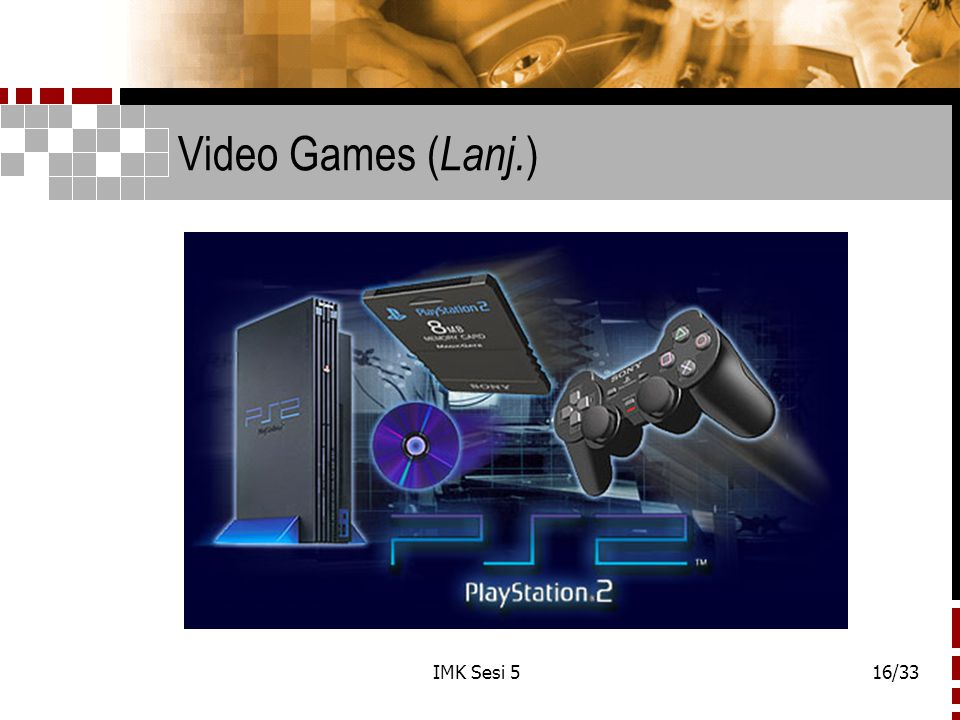 Video Games (Lanj.) IMK Sesi 5
