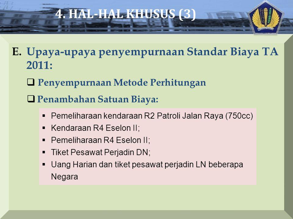 4. HAL-HAL KHUSUS (3) Upaya-upaya penyempurnaan Standar Biaya TA 2011: