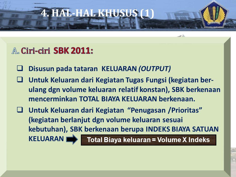 Total Biaya keluaran = Volume X Indeks