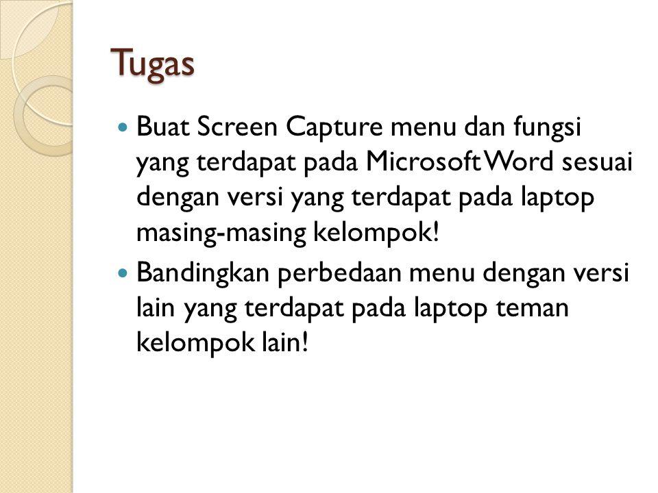 Tugas Buat Screen Capture menu dan fungsi yang terdapat pada Microsoft Word sesuai dengan versi yang terdapat pada laptop masing-masing kelompok!