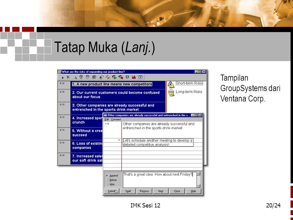Tatap Muka (Lanj.) Tampilan GroupSystems dari Ventana Corp.