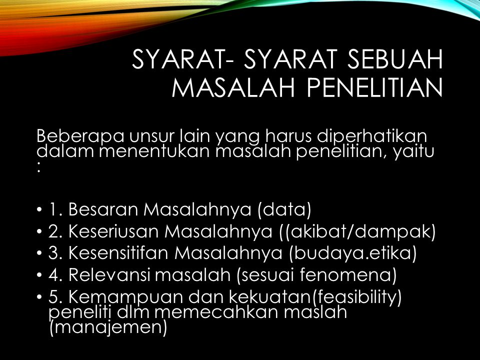 SYARAT- SYARAT SEBUAH MASALAH PENELITIAN